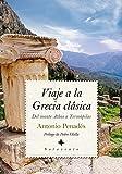 Viaje A La Grecia clásica: Del monte Athos a Termópilas (Sotavento)