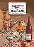 Les fondus du vin: du Beaujolais (Hors collection) (French Edition)