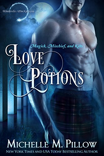 Amazon Com Love Potions Warlocks Macgregor Book 1 Ebook Pillow Michelle M Kindle Store