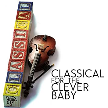 Classical for the Clever Baby
