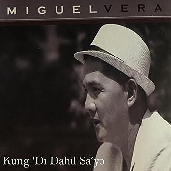 Kung 'Di Dahil Sa'Yo