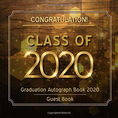 Graduation Autograph Book 2020: Graduation Guest Book 2020 Gift Log & Graduation Memory Book | Rustic Wood Graduation Guest Book, Graduation Party ... 2020 (Graduation Signing Book 2020, Band 3)