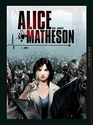 Alice Matheson T01: Jour Z