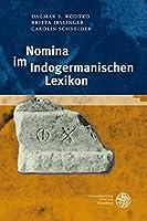 Nomina im Indogermanischen Lexikon (Indogermanische Bibliothek. 2. Reihe: Worterbucher)