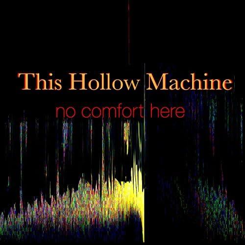 This Hollow Machine