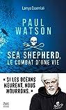 Paul Watson : Sea Shepherd, le combat d'une vie par Essemlali