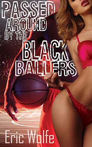 Passed Around By The Black Ballers: Interracial BBW Menage (MMMMF & WWBM) (English Edition)