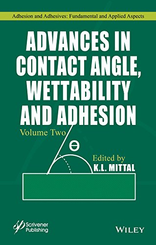 Advances in Contact Angle, Wettability and Adhesion, Volume Two (Adhesion and Adhesives - Fundamental and Applied Aspects (2), Band 2)