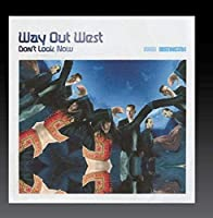 Don't Look Now by Way Out West