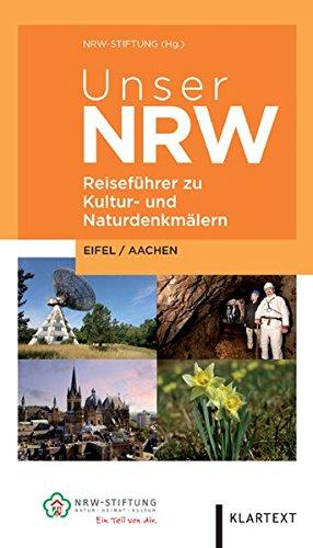 Image of Unser NRW - Eifel / Aachen: Reiseführer zu den Kultur- und Naturdenkmälern in Nordrhein-Westfalen