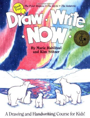 Draw Write Now, Book 4: The Polar Regions, Arctic, Antarctic (Draw-Write-Now)