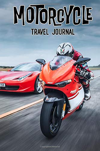 Motorcycle Travel Journal: Lucifer's Hot Rod Shop, Ducati vs. Ferrari - Live to Ride Journey Log and Diary, (145 Guided...