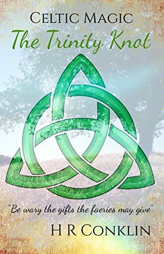 The Trinity Knot (Celtic Magic) (Volume 1)
