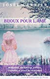 Bijoux pour l'âme: Réflexions, métaphores, poèmes, nouvelles et prises de conscience (French Edition)
