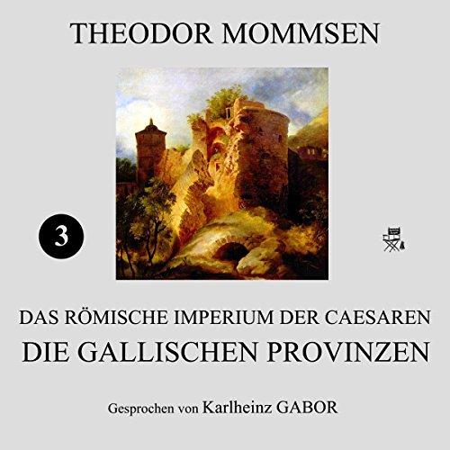 Die gallischen Provinzen (Das Römische Imperium der Caesaren 3) Titelbild
