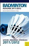 Badminton - Satzung-Ordnungen-Spielregeln - 2011/2012 - Deutscher Badminton-Verband e.V.