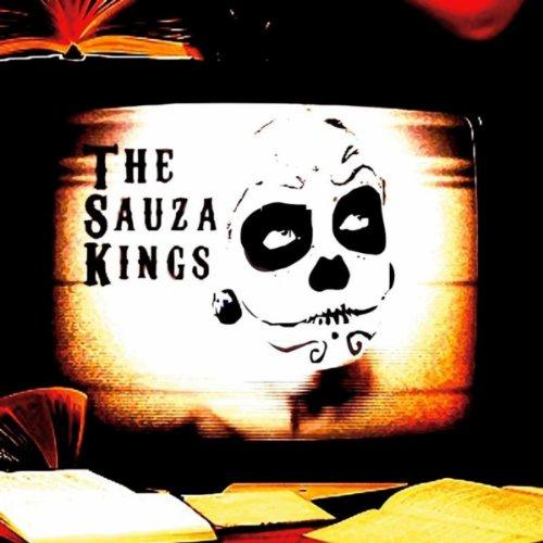 The Sauza Kings [Explicit]