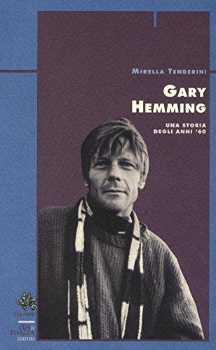 Gary Hemming. Una storia degli anni '60