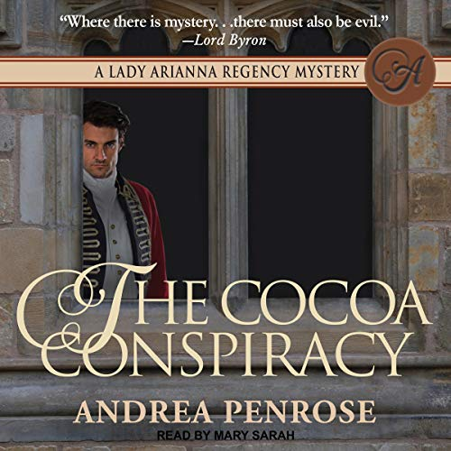 The Cocoa Conspiracy     A Lady Arianna Regency Mystery Series, Book 2              By:                                                                                                                                 Andrea Penrose                               Narrated by:                                                                                                                                 Mary Sarah                      Length: 9 hrs and 3 mins     37 ratings     Overall 4.5