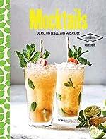 Mocktails - 30 recettes de cocktails sans alcool de V. Cocktails
