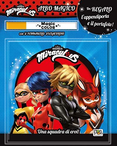Una squadra di eroi. Miraculous. Le storie di Ladybug e Chat Noir. Albo magico. Con pennarello svelacolori, appendiporta e portafoto