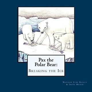 Pax the Polar Bear: Breaking the Ice