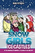 SNOW GIRLS - ICE CASTLES: IN THE DARKNESS OF MIDNIGHT, IT GLOWS BY THE FIRELIGHT