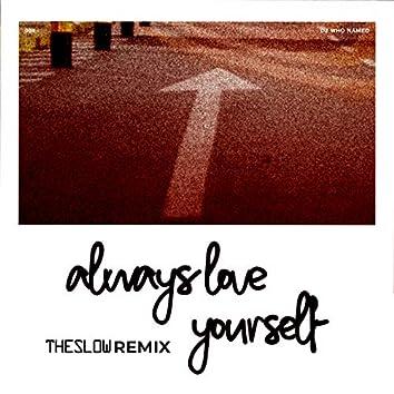 Always Love Yourself (The Sl0w Remix)
