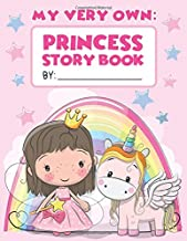 My Very Own Princess Story Book: For Preschool Girls Ages 3-5! Write & Draw Your Own Magical Princess Stories - Pink Drawi...