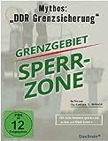 Mythos - DDR Grenzsicherung: Grenzgebiet Sperrzone