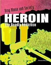 Heroin: The Deadly Addiction