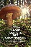 La Vie secrète des champignons (AR.ENVIRONNEMEN) - Format Kindle - 15,99 €