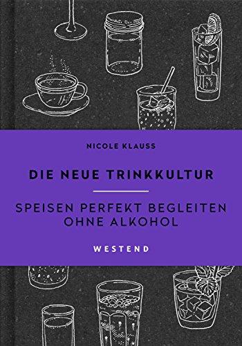 Die neue Trinkkultur: Speisen perfekt begleiten ohne Alkohol