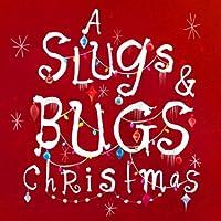 Slugs & Bugs Christmas by Slugs & Bugs (2011-11-08)