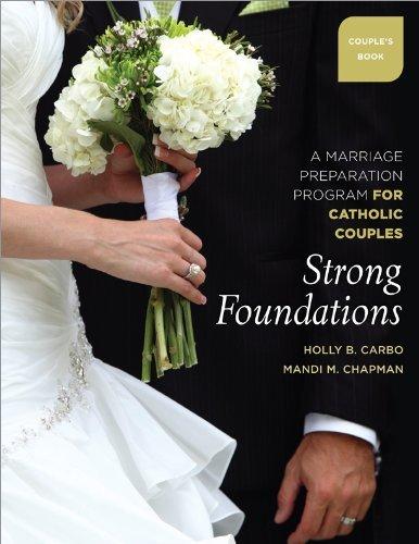 Strong Foundations: A Marriage Preparation Program for Catholic Couples (Couple's Book)