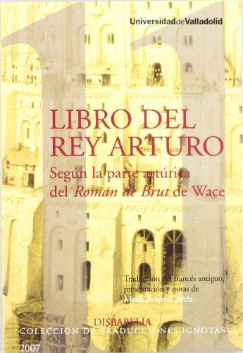 LIBRO DEL REY ARTURO, SEGÚN LA PARTE ARTÚRICA del ROMAN DE BRUT DE WACE (2)
