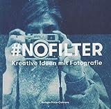 #NoFilter - Kreative Ideen mit Fotografie (Midas Collection)
