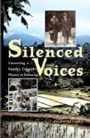 Silenced Voices: Uncovering a Family's Colonial History in Indonesia (Ohio University Research in International Studies)