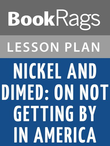 Lesson Plans Nickel and Dimed: On Not Getting by in America (English Edition)