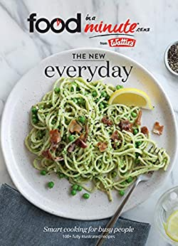 The New Everyday: Smart Cooking for Busy People by [Heinz Wattie's]