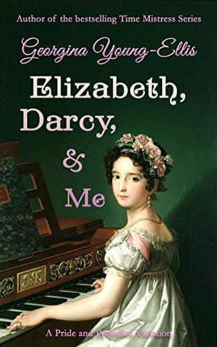 Elizabeth, Darcy, and Me: A Pride and Prejudice Variation (Elizabeth, Darcy, & Me Book 1) by [Georgina Young-Ellis]