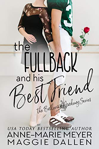 The Fullback and his Best Friend: A Sweet YA Romance (The Ballerina Academy Book 5) (English Edition)