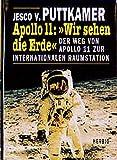"""Apollo 11: """"Wir sehen die Erde"""": Der Weg von Apollo 11 zur internationalen Raumstation"""