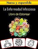 La Enfermedad Infecciosa Libro de Colorear: Im?genes relacionadas con enfermedades infecciosas, libro para colorear y aprendizaje con gran diversi?n y ... para ni?os (60 p?ginas; al menos 30 im?genes)
