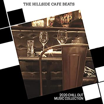 The Hillside Cafe Beats - 2020 Chill Out Music Collection