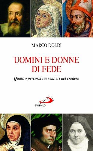 Uomini e donne di fede. Quattro percorsi sui sentieri del credere. (Italian Edition)