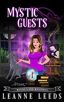 Mystic Guests (Mystic's End Mysteries Book 1) by [Leanne Leeds]