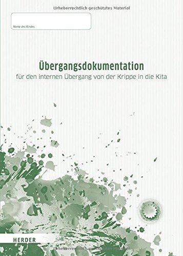 Übergangsdokumentation: für dem internen Übergang von der Krippe in die Kita by Kariane Höhn (2016-07-12)