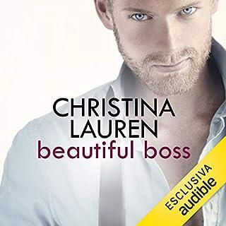 Beautiful Boss     Beautiful Bastard 4.5              Di:                                                                                                                                 Christina Lauren                               Letto da:                                                                                                                                 Luca Sbaragli,                                                                                        Elisabetta Gullì                      Durata:  2 ore e 49 min     26 recensioni     Totali 3,4