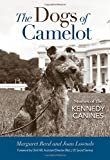 The Dogs of Camelot: Stories of the Kennedy Canines